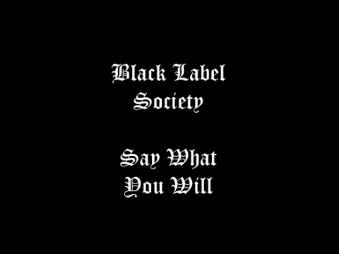 Black Label Society - Say What You Will Lyric Video