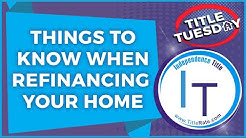 Things To Know When Refinancing Your Home