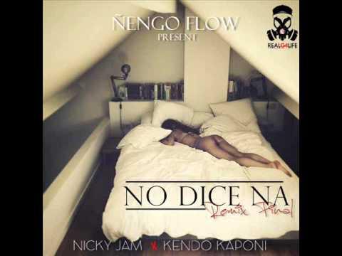 Ñengo Flow Ft. Nicky Jam & Kendo Kaponi - No Dice Na ...