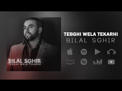 Bilal sghir - Tabghi wela Takarhi