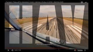 Cockpit | Take-off ✈ HAVANA ( HAV / MUHA ) Cuba ✈ A330 - RWY06 [HD]
