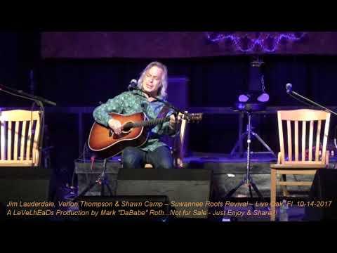 Jim Lauderdale, Verlon Thompson & Shawn Camp – Suwannee Roots Revival – Live Oak, Fl  10- 14- 2017