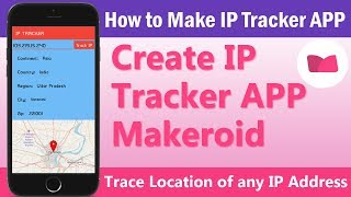 How to Make a IP Tracker APP | Trace Location of any IP Address | Makeroid | Hindi