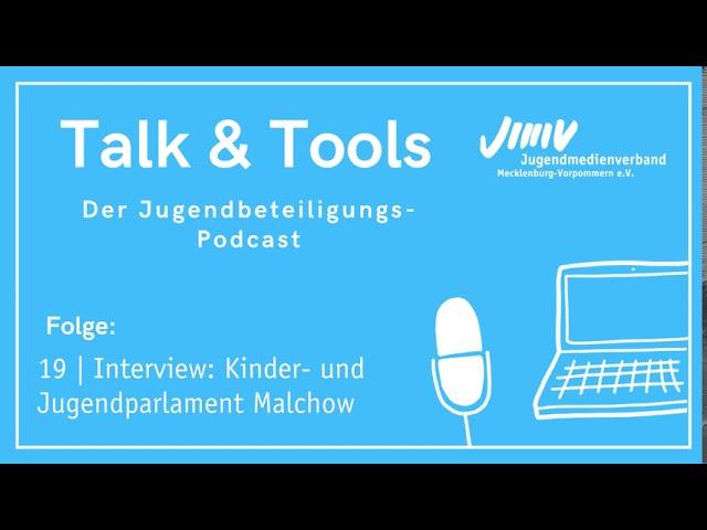 Folge 19 | Interview: KiJuPa Malchow - Talk&Tools - der Jugendbeteiligungspodcast