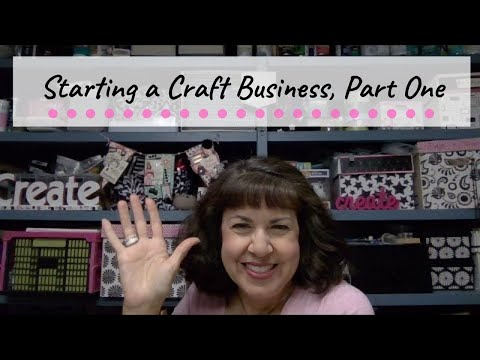 Starting A Craft Business (Replay, Not Live Any More)