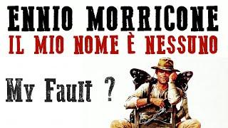 Ennio Morricone - My Name is Nobody - My Fault? (Se sei Qualcuno è Colpa Mia) (HQ Audio)