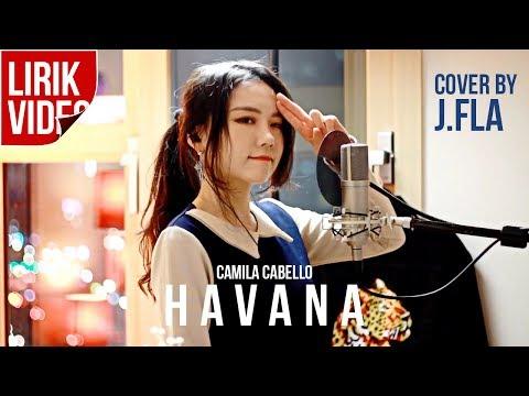 HAVANA cover by J.FLA (lirik video)