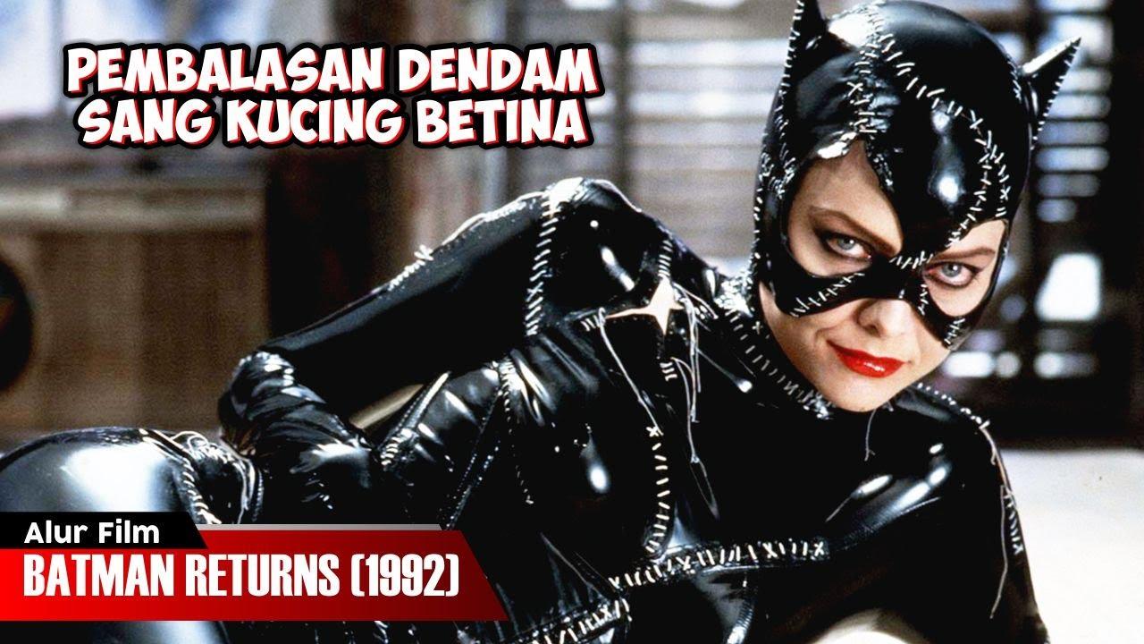 PEMBALASAN DENDAM SANG KUCING BETINA | ALUR CERITA FILM BATMAN RETURNS (1992)