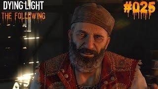 DYING LIGHT THE FOLLOWING #025 - ♥ Ezgi ist weg!!! ♥  | Let's Play Dying Light (Deutsch)