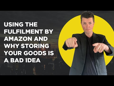 Using The Fulfilment By Amazon and Why Storing Your Goods Is a BAD Idea
