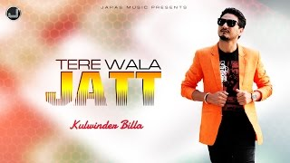 Tere Wala Jatt | Kulwinder Billa | Full Audio Song | Japas Music