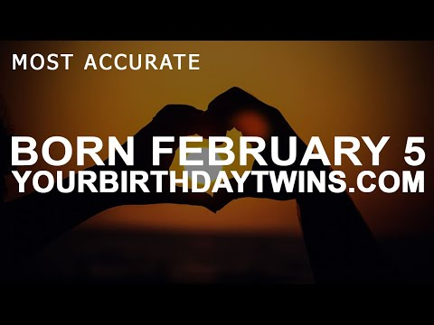 Born on February 5 | Birthday | #aboutyourbirthday | Sample