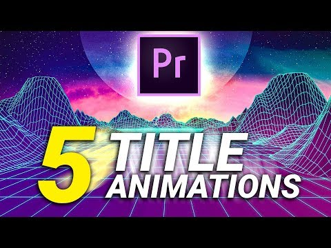 5 SUPER EASY TEXT/TITLE ANIMATIONS In Premiere Pro