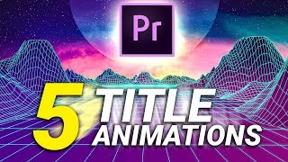 5 SUPER EASY TEXTTITLE ANIMATIONS in Premiere Pro