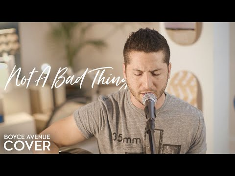 Not A Bad Thing - Justin Timberlake (Boyce Avenue acoustic cover) on Spotify & Apple