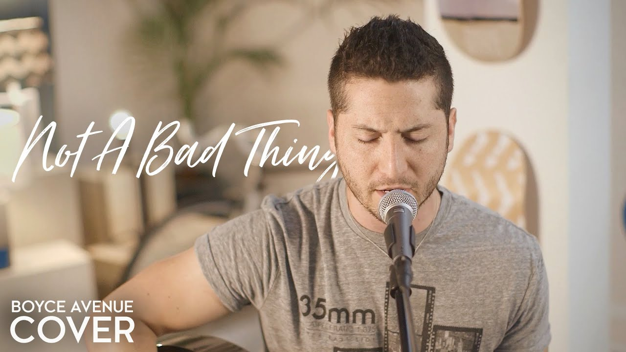 Download Not A Bad Thing - Justin Timberlake (Boyce Avenue acoustic cover) on Spotify & Apple