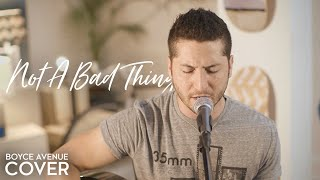 Repeat youtube video Not A Bad Thing - Justin Timberlake (Boyce Avenue acoustic cover) on Apple & Spotify
