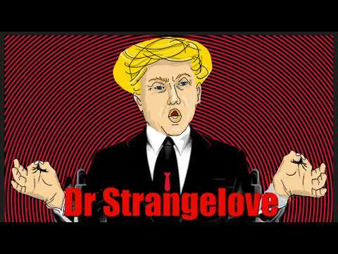 Dr  Strangelove and Trump  by Dan Reeves