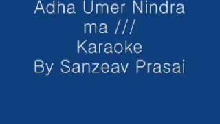Adha Umer Nindra Ma Bityo Karaoke - Copy