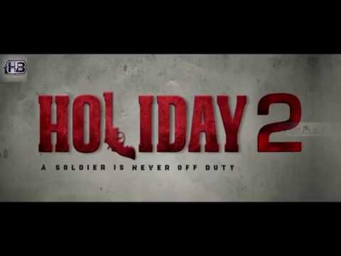 Holiday 2     Akshay Kumar , Hrithik roshan , Sonakshi Sinha , Sumeet Raghavan2017 MADE