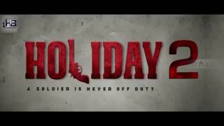 Video Holiday 2   Trailer  Akshay Kumar , Hrithik roshan , Sonakshi Sinha , Sumeet Raghavan2017 FANMADE download MP3, 3GP, MP4, WEBM, AVI, FLV November 2017