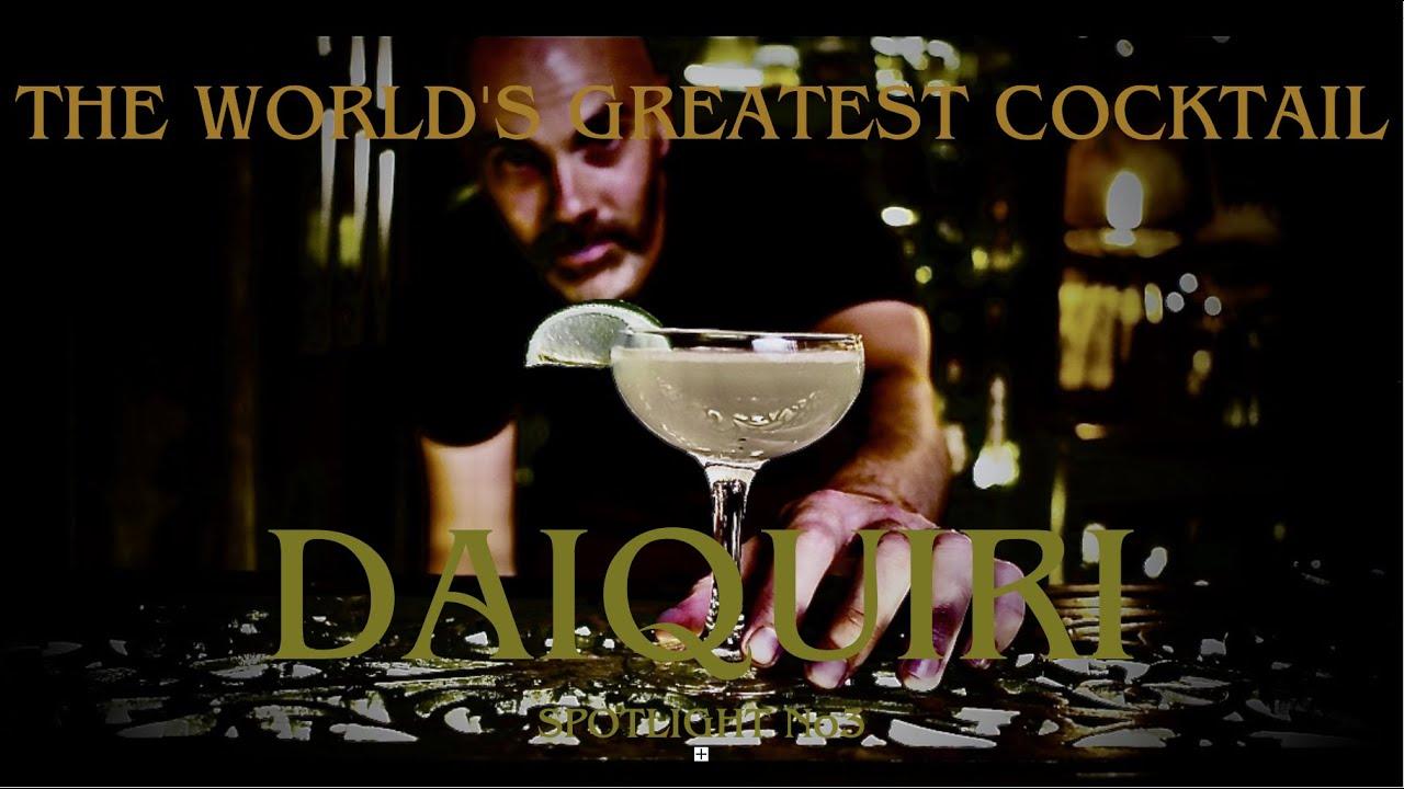 The World's Greatest Cocktail - Cocktail Spotlight No3: DAIQUIRI