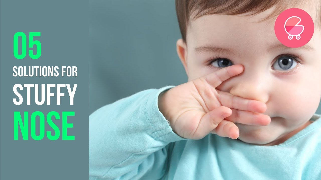 How To Relieve Baby Of Stuffy Nose 5 Easy Tips