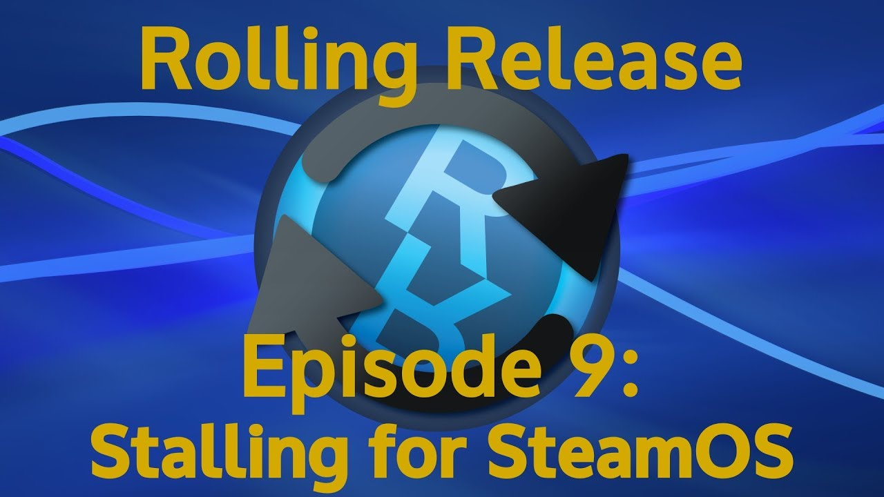 Stalling for SteamOS - Rolling Release #9
