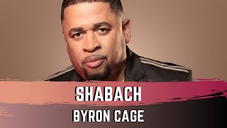 Watch Byron Cage Shabach video