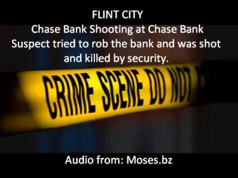 FLINT CITY: SHOOTING: Corunna Rd Chase Bank. Robber killed by security 1/25/13