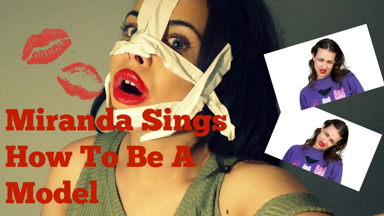 Miranda Sings  How To Be A Model