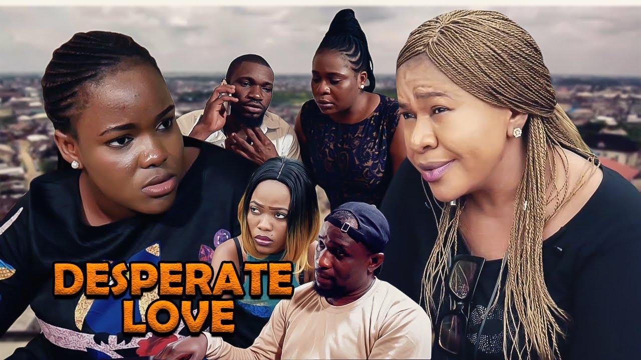 Download DESPERATE LOVE - 2020 LATEST NIGERIAN NOLLYWOOD MOVIE FULL HD