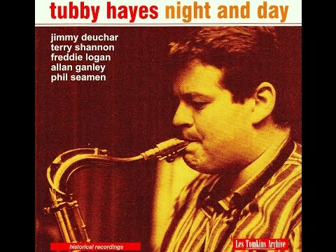 Tubby Hayes - Night and Day