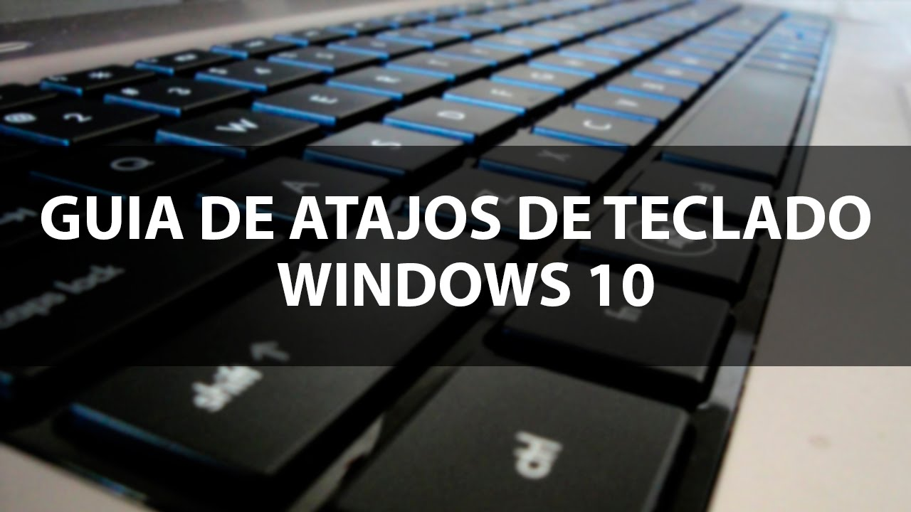 Guía de atajos de teclado para Windows 10 - YouTube