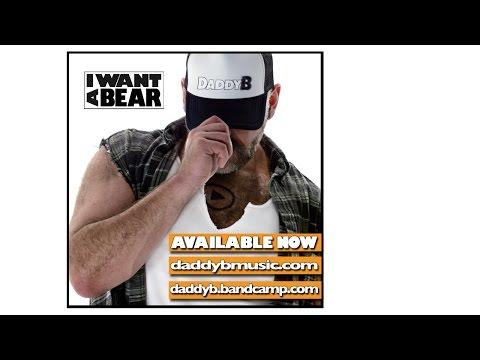 I Want A Bear | DaddyB
