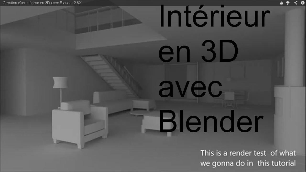 Création d\'un intérieur en 3D avec Blender 2.6X - YouTube