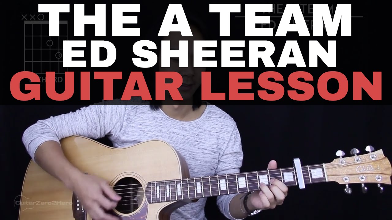 The A Team Guitar Tutorial Ed Sheeran Guitar Lesson Tabs Chords