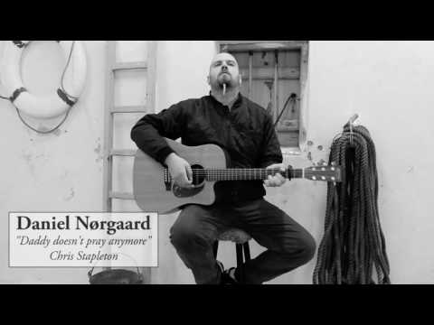 Daddy doesn't pray anymore - Chris Stapleton acoustic cover