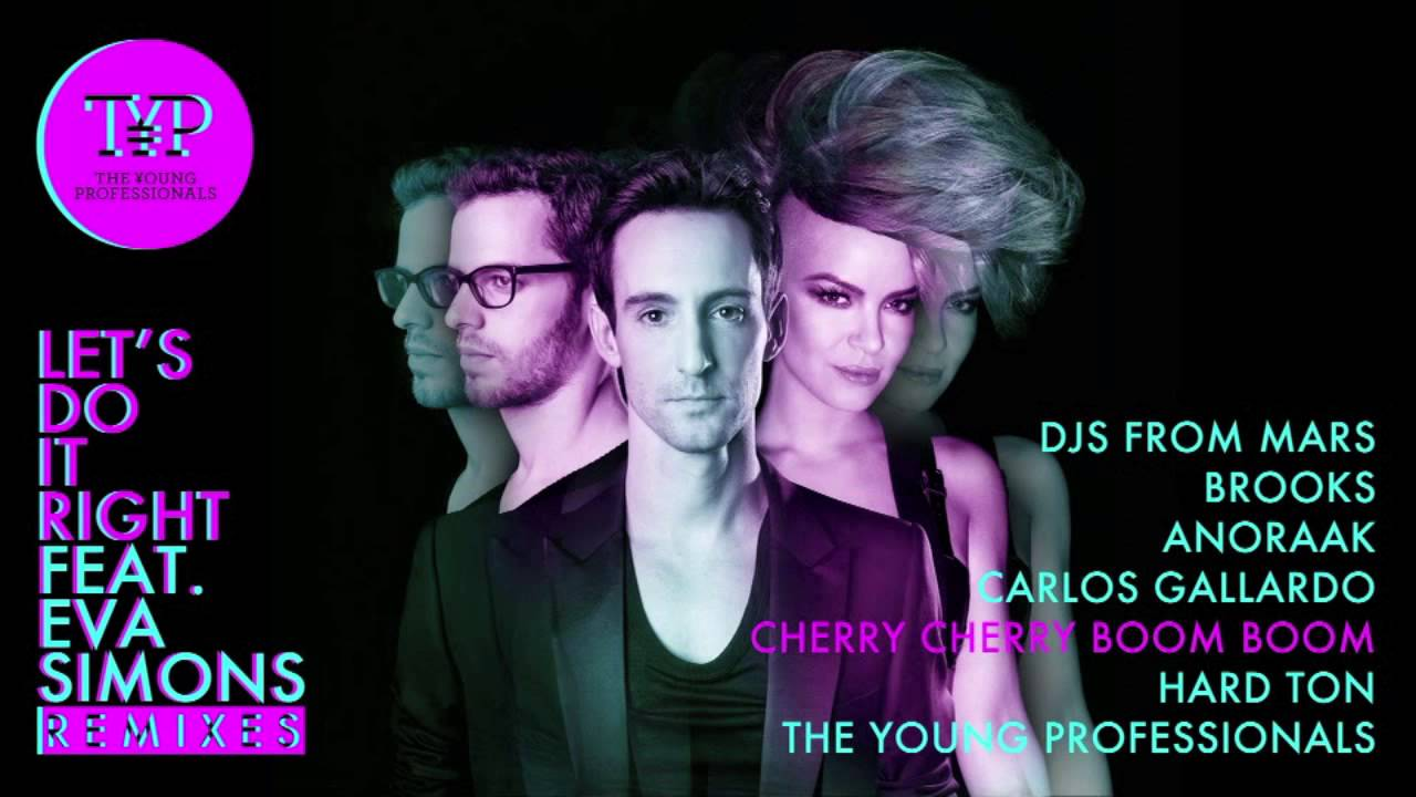 The Young Professionals — Let's Do It Right ft. Eva Simons (Cherry Cherry Boom Boom Remix) — Preview