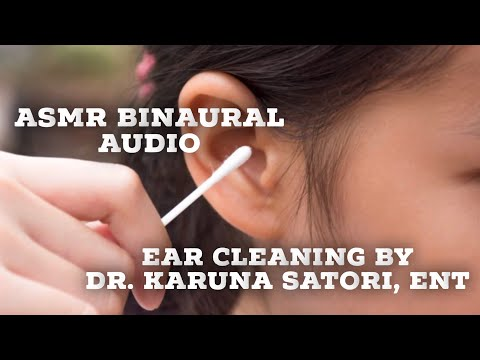 ASMR BINAURAL AUDIO EAR CLEANING | Cupping, Massage, Brushing, Flushing | DR KARUNA SATORI, ENT