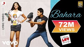 Download lagu I Hate Luv Storys - Bahara Lyric | Sonam Kapoor, Imran Khan