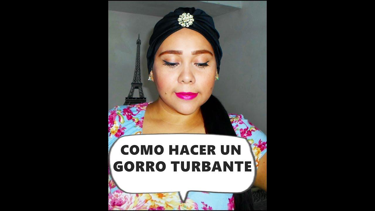 COMO HACER UN GORRO TURBANTE - YouTube