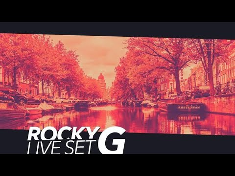 Rocky G ► Live Dj Set @ Amsterdam