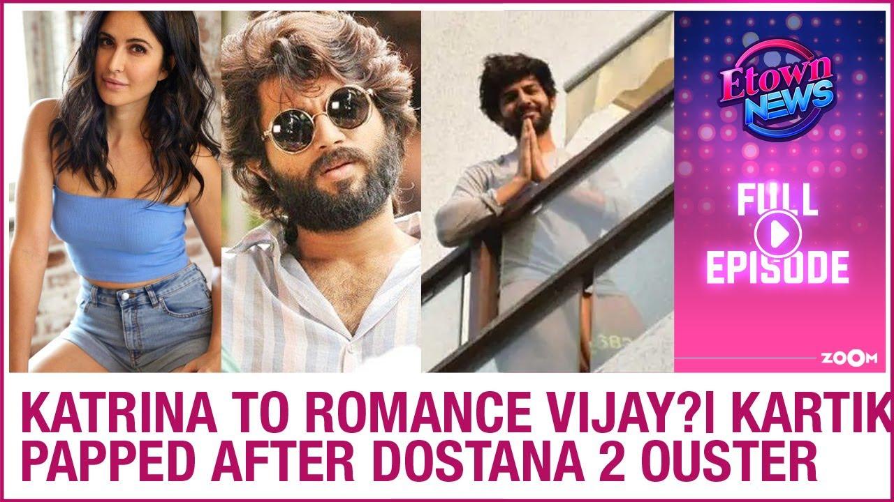 Katrina to ROMANCE Vijay? | Kartik spotted after Dostana 2 controversy | E-Town News