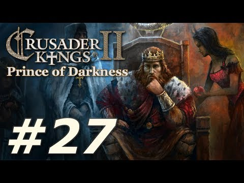 Crusader Kings II: Monks and Mystics - Prince of Darkness (Part 27)