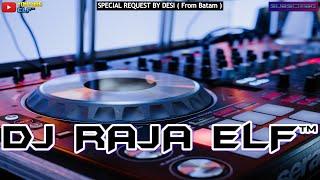 KUSIMPAN RINDU DIHATI DJ RAJA ELF™ REMIX 2021 BATAM ISLAND (Req By Desi)
