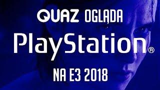 quaz ogląda E3 2018 #7: PlayStation