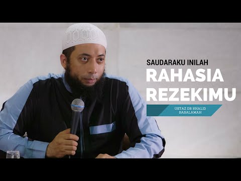 Saudaraku Inilah Rahasia Rezekimu -  Ustadz DR Khalid Basalamah MA