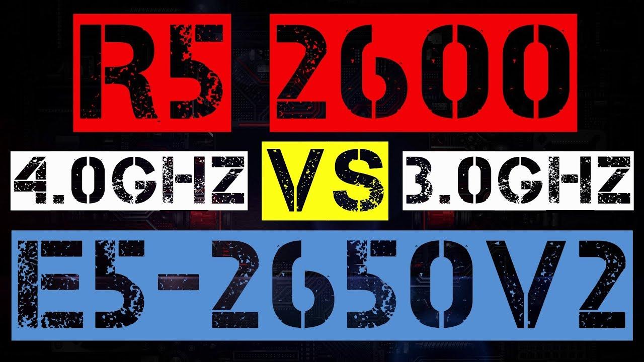RYZEN 5 2600 VS XEON E5-2650 v2