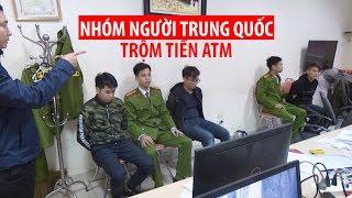 Thủ đoạn không ngờ của nhóm người Trung Quốc trộm tiền ATM